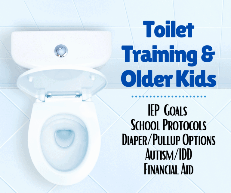 Toilet Training and Older Kids | IEP Goals | School Protocols |  Diaper Recommendations