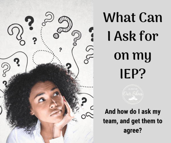 What can I ask for on my child's IEP? And how do I get my team to agree?