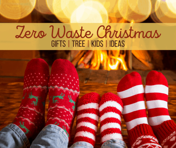 Have a Zero Waste Christmas | Gifts | Tree | Kids | Ideas